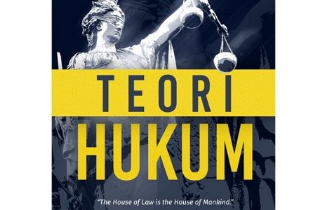 """Teori Hukum """"The House of Law is the House of Mankind"""""""