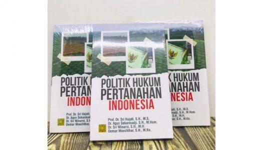 Politik Hukum Pertanahan Indonesia