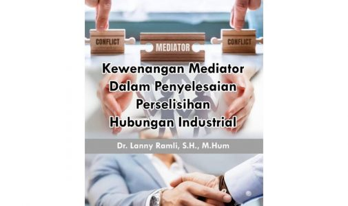Kewenangan Mediator Dalam Penyelesaian Hubungan Industrial