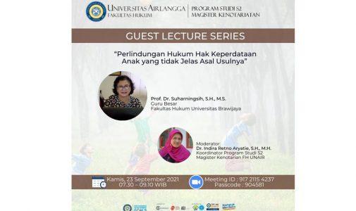 """Guest Lecture Series: """"Perlindungan Hukum Hak Keperdataan Anak yang Tidak Jelas Asal Usulnya"""""""